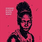 ROOTS MAGIC Hoodoo Blues