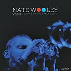 NATE WOOLEY (Dance To) The Early Music