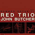 RED TRIO / JOHN BUTCHER Summer Skyshift