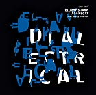 ELLIOTT SHARP AGGREGAT Dialectrical
