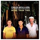 CARLOS BICA & AZUL More Than This