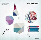 ROB MAZUREK Chants and Corners