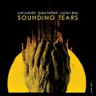 MAT MANERI / EVAN PARKER /  LUCIAN BAN Sounding Tears