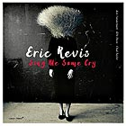 ERIC REVIS, Sing Me Some Cry