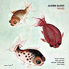 JACOB SACKS, Fishes