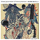 SCHEEN JAZZORKESTER / THOMAS JOHANSSON As We See It…