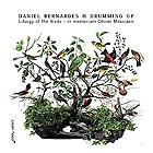 DANIEL BERNARDES &  DRUMMING GP Liturgy Of The Birds / In Memoriam Olivier Messiaen