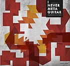 DIVERS I Never Meta Guitar