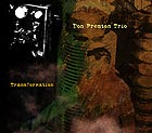 Don Preston Trio, Transformation