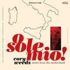 CORY WEEDS O Sole Mio ! Music From The Motherland