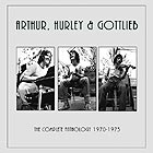ARTHUR, HURLEY & GOTTLIEB, The Complete Anthology 1973-1974