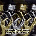 James Blood Ulmer Tales Of Captain Black