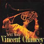 Vincent Chancey Next Mode