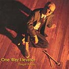 Dougie Bowne One Way Elevator