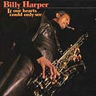 Billy Harper If Our Hearts Could Only See