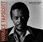 HORACE TAPSCOTT Ancestral Echoes / The Covina Sessions, 1976