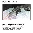 OTHERWAYS & FREE SPACE Life Amid The Artifacts