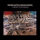 TREVOR WATTS / VERYAN WESTON 5 More Dialogues