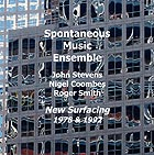 SPONTANEOUS MUSIC ENSEMBLE, New Surfacing