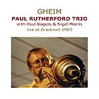 PAUL RUTHERFORD TRIO Gheim / Live At Bracknell