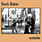 DUCK BAKER Outside