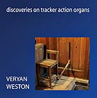 VERYAN WESTON Discoveries on Tracker Action Organs