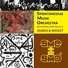 SPONTANEOUS MUSIC ORCHESTRA Search & Reflect (1973-1981)