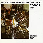 PAUL RUTHERFORD / PAUL ROGERS Rogues