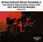 SPONTANEOUS MUSIC ENSEMBLE Hot And Cold Heroes