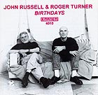 JOHN RUSSELL & ROGER TURNER Birthdays