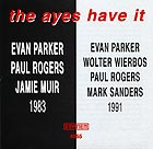EVAN PARKER, The Ayes Have It