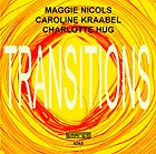 Nicols / Kraabel / Hug, Transitions