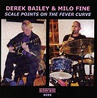 DEREK BAILEY / MILO FINE, Scale Points On The Fever Curve