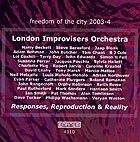 London Improvisers Orchestra Responses, Reproduction & Reality