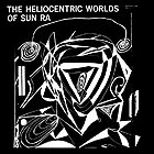 SUN RA, The Heliocentric Worlds Of Sun Ra / Vol 1