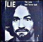 CHARLES MANSON Lie : The Love and Terror Cult