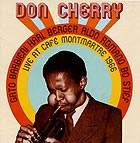 DON CHERRY QUINTET Live At Café Montmartre / Vol 1