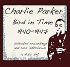CHARLIE PARKER, Bird in Time : 1940-1947