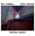 PAUL DUNMALL / CHRIS CORSANO Identical Sunsets