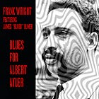 FRANK WRIGHT Blues For Albert Ayler