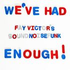 FAY VICTOR'S SOUNDNOISEFUNK We've Had Enough