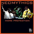 NEOMYTHICS, More Protection