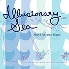MARY HALVORSON SEPTET Illusionary Sea