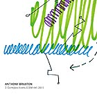 ANTHONY BRAXTON, 3 Compositions (EEMHM) 2011