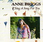 ANNE BRIGGS, Sing A Song For You