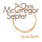 CHRIS MCGREGOR SEPTET Up To Earth