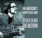 IAN ANDERSON'S COUNTRY BLUES BAND, Stereo Death Breakdown