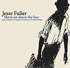 JESSE FULLER, Move On Down The Line