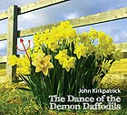 JOHN KIRKPATRICK The Dance of the Demon Daffodils