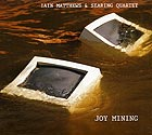 IAIN MATTHEWS & SEARING QUARTET Joy Mining